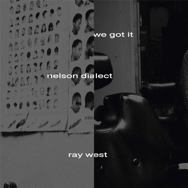 Ray West & Nelson Dialect - We Got It (Digital) Fat Beats Records