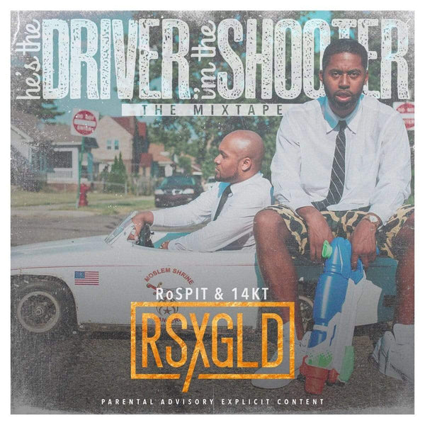 RSXGLD (RoSPIT & 14KT) - He's The Driver, I'm The Shooter Fat Beats Records