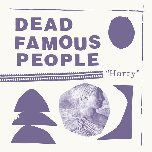 Dead Famous People - Harry (LP) Fire Records