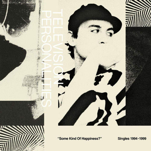 Television Personalities - Some Kind of Happiness: Singles 1995-1999 (2xLP) Fire Records