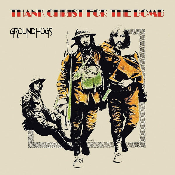 The Groundhogs - Thank Christ for the Bomb (Standard Edition) (LP) Fire Records