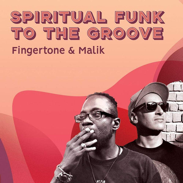 Fingertone & Malik - Spiritual Funk to The Groove (CD) Flatline Collective