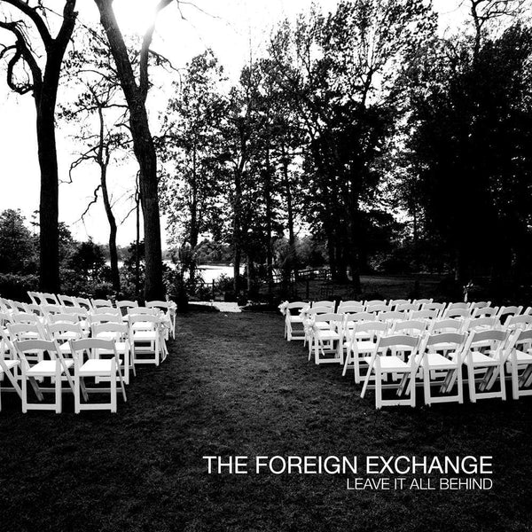 The Foreign Exchange - Leave It All Behind (2xLP) Foreign Exchange Music