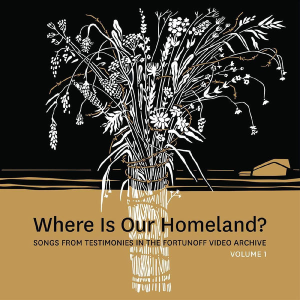 Zisl Slepovitch & Sasha Lurje - Where Is Our Homeland? Songs From Testimonies in the Fortunoff Video Archive, Vol. 1 (LP) Fortunoff Video Archive for Holocaust Testimonies