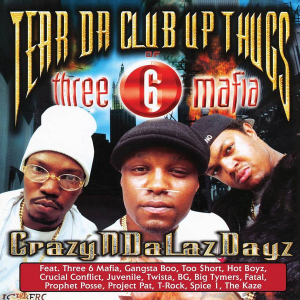 Tear Da Club Up Thugs of Three 6 Mafia - CrazyNDaLazDayz (2xLP) Get On Down