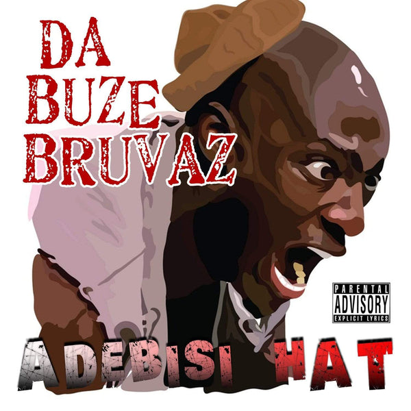 Da Buze Bruvaz - Adebisi Hat (CD) Grilchy Party