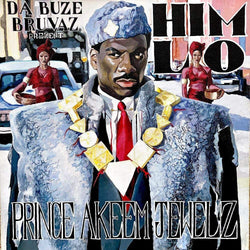 Da Buze Bruvaz present: Him Lo - Prince Akeem Jewelz (CD) Grilchy Party
