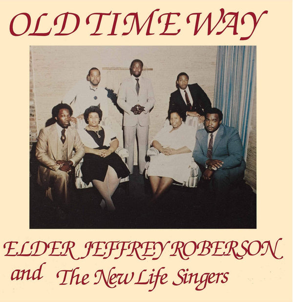 Jeffrey Roberson & The New Life Singers - Old Time Way (LP) High Jazz Records