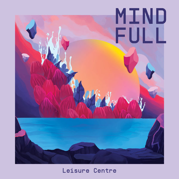 Leisure Centre - Mind Full (LP) Hope Street Recordings