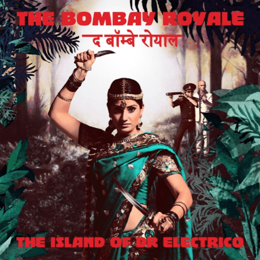 The Bombay Royale - The Island Of Dr Electrico (CD) Hope Street Recordings
