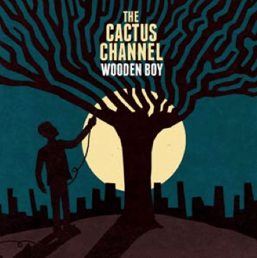 The Cactus Channel - Wooden Boy (CD) Hope Street Recordings