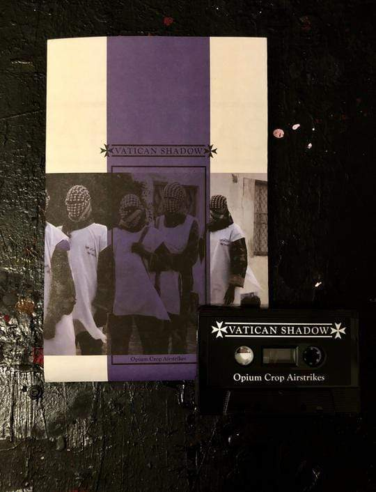 Vatican Shadow - Opium Crop Airstrikes (Cassette) Hospital Productions