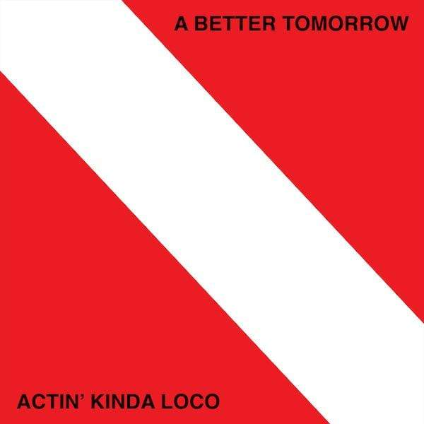 A Better Tomorrow - Actin' Kinda Loco (Cassette) (iN)Sect Records