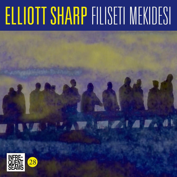 Elliott Sharp - Filiseti Mekidesi (CD) Infrequent Seams Records