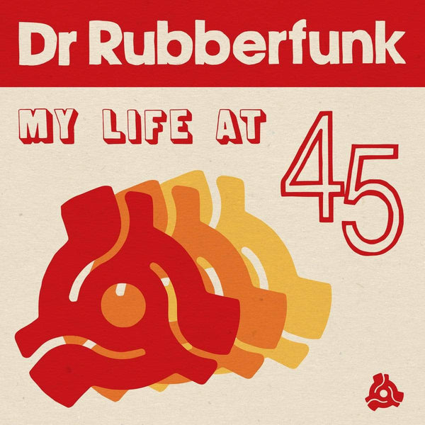 Dr Rubberfunk - My Life at 45 (LP) Jalapeno Records