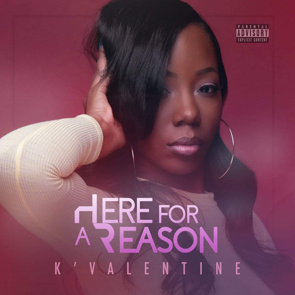 K'Valentine - Here For A Reason (CD) Javotti Media
