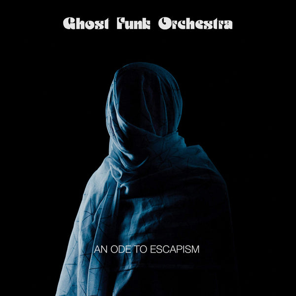 Ghost Funk Orchestra - An Ode To Escapism (LP - Blue/Black Swirl Vinyl) Karma Chief Records/Colemine Records