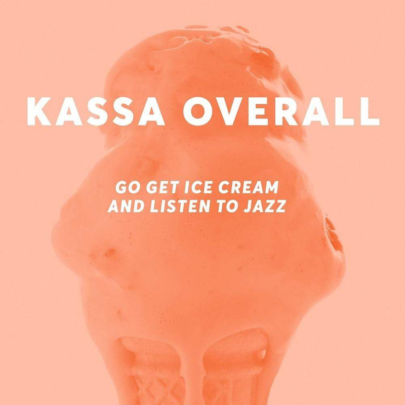 Kassa Overall - Go Get Ice Cream and Listen to Jazz (LP) Kassa Overall