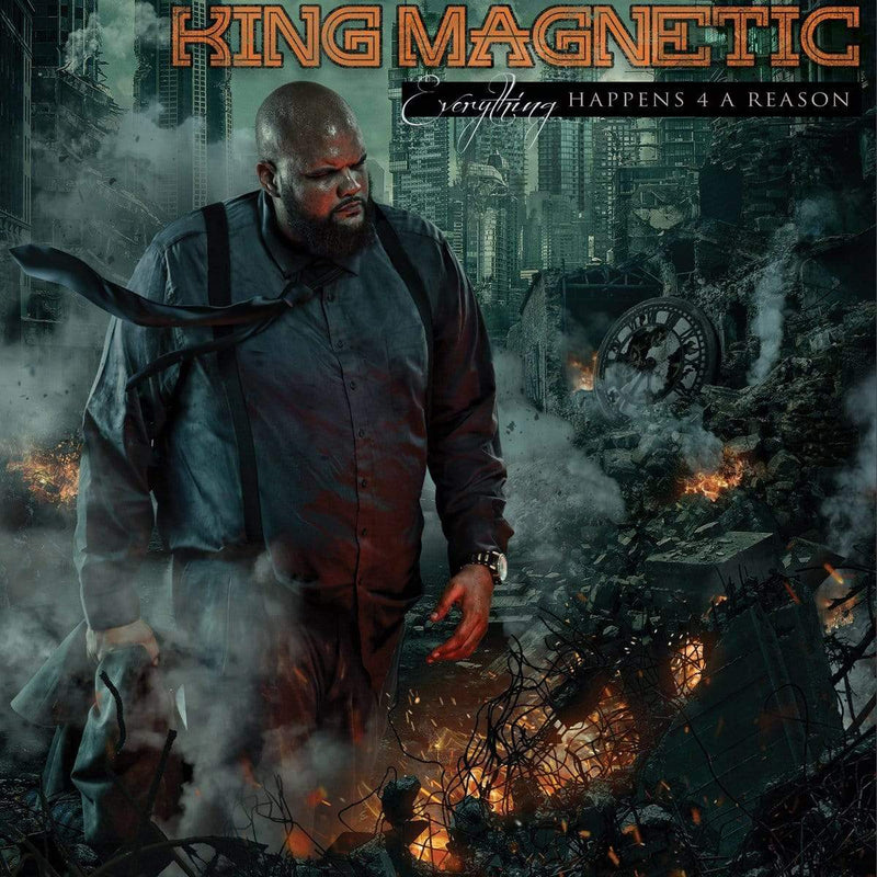 King Magnetic	- Everything Happens 4 A Reason (CD) King Mag Music