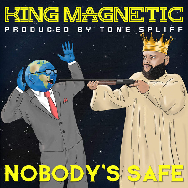 King Magnetic - Nobody's Safe (CD) King Mag Music