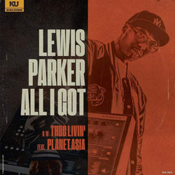 Lewis Parker - All I Got - Single (Digital) KingUnderground