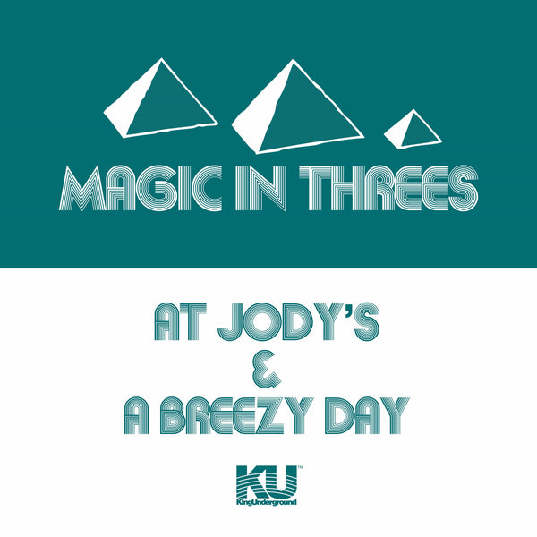 "Magic In Threes - At Jody's b/w A Breezy Day (7"") KingUnderground"