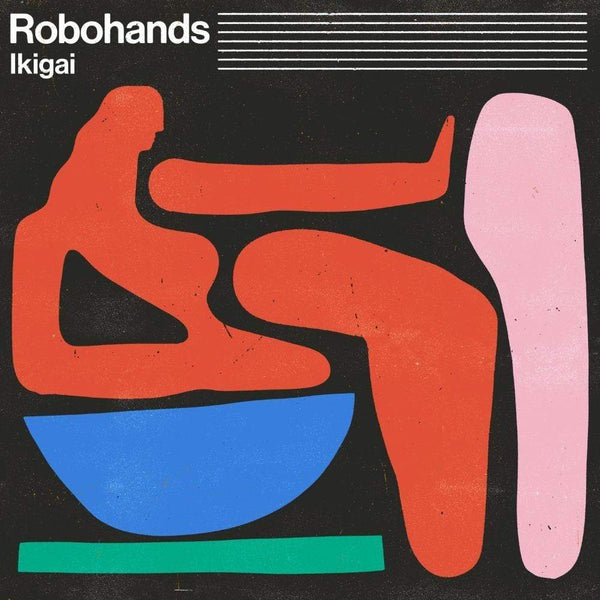 Robohands - Ikigai (Digital) KingUnderground