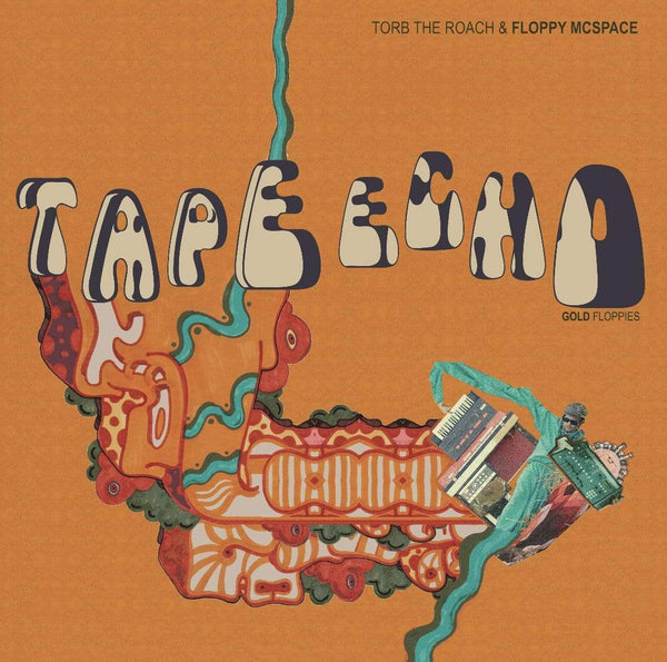 Torb The Roach & Floppy McSpace - Tape Echo: Gold Floppies (LP) KingUnderground