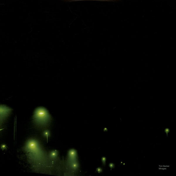 Tim Hecker - Mirages (2xLP) Kranky