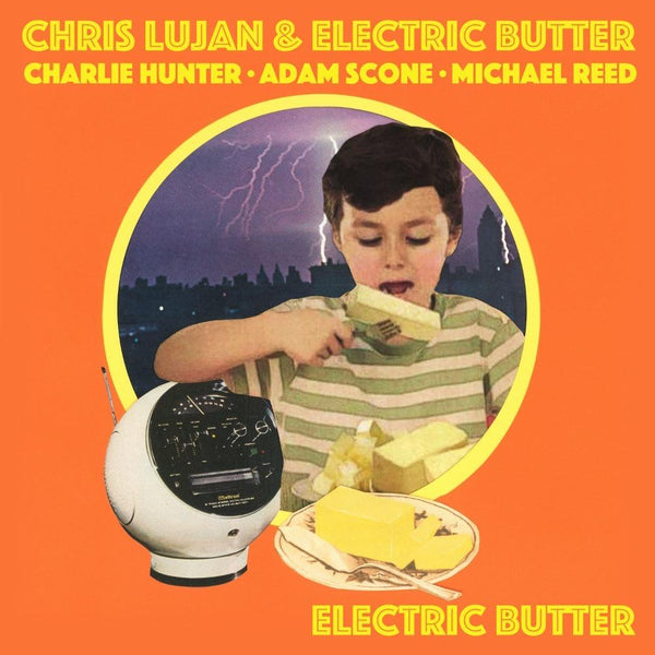 Chris Lujan, Electric Butter - Electric Butter (Digital) Lugnut Brand Records