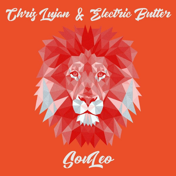 Chris Lujan, Electric Butter - SouLeo (Digital) Lugnut Brand Records