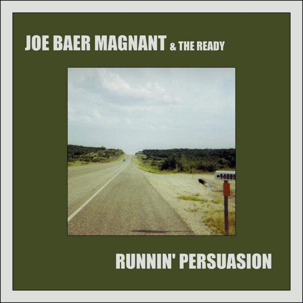 Joe Baer Magnant & The Ready - Runnin' Persuasion (Single) (Digital) Lugnut Brand Records