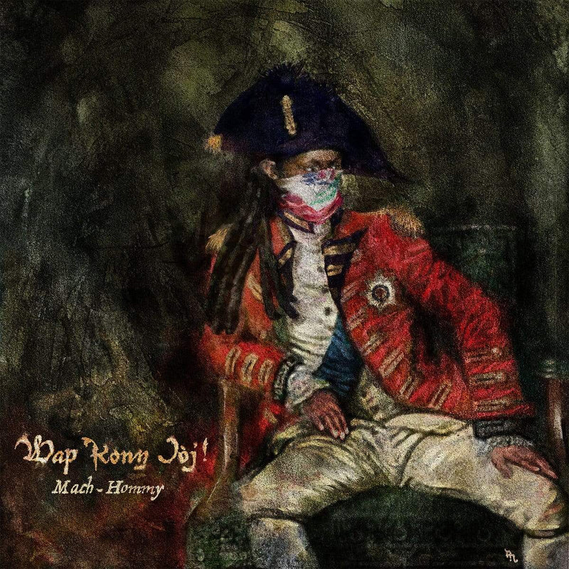 Mach-Hommy - Wap Konn Jòj! (Obi-Strip CD) Mach-Hommy