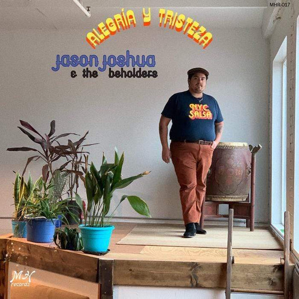 Jason Joshua & The Beholders - Alegría Y Tristeza (Digital) Mango Hill Records