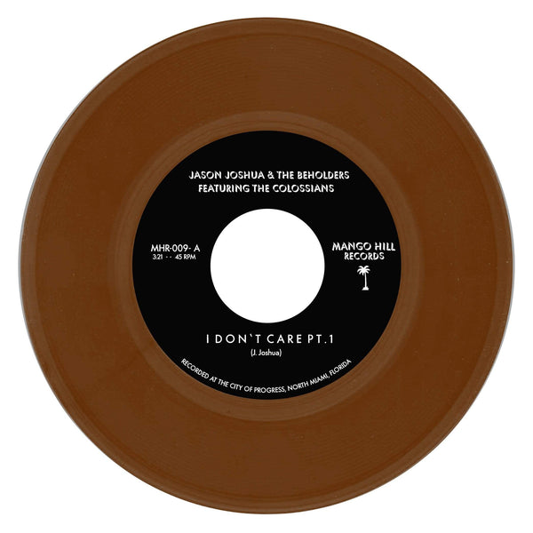 "Jason Joshua & The Beholders - I Don't Care (7"" - Rum Colored Vinyl) Mango Hill Records"
