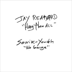 "Jay Reatard/Sonic Youth - Hang Them All b/w No Garage (7"" - Black/White Vinyl) Matador"