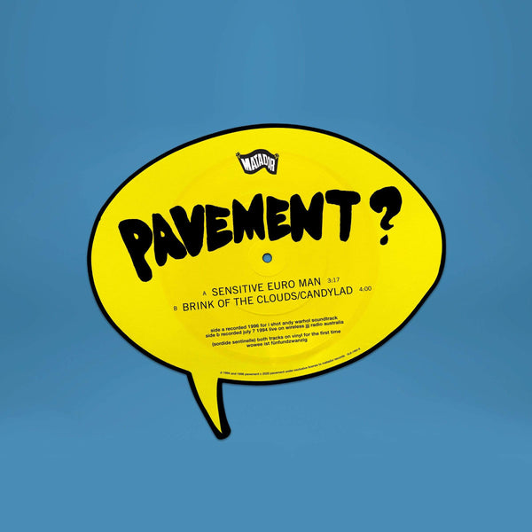 "Pavement - Sensitive Euro Man b/w Brink Of The Clouds/Candylad (7"" - Die-Cut Picture Disc) Matador"