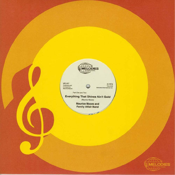 "Maurice Moore - Everything That Shines Ain't Gold (Part One and Two) b/w Everything That Shines Ain't Gold (Floating Points Edit) (12"") Melodies International"