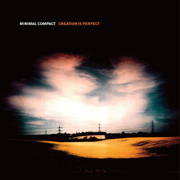 Minimal Compact - Creation is Perfect (LP) Minimal Compact