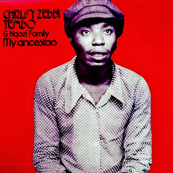 Chrissy Zebby Tembo & Ngozi Family - My Ancestors (LP) Mississippi Records