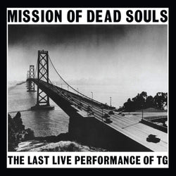 Throbbing Gristle - Mission Of Dead Souls (LP - Limited White Vinyl) Mute