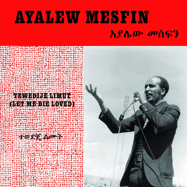 Ayalew Mesfin - Tewedije Limut [Let Me Die Loved] (LP) Now Again