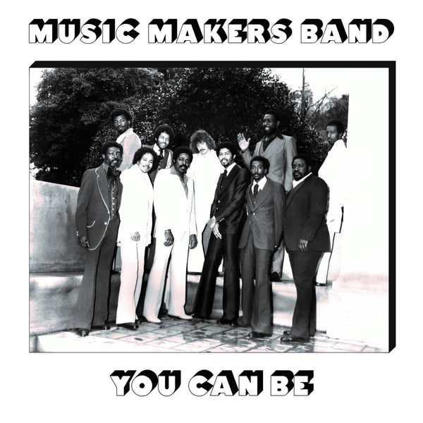 Music Makers Band - You Can Be (2xLP) Now Again