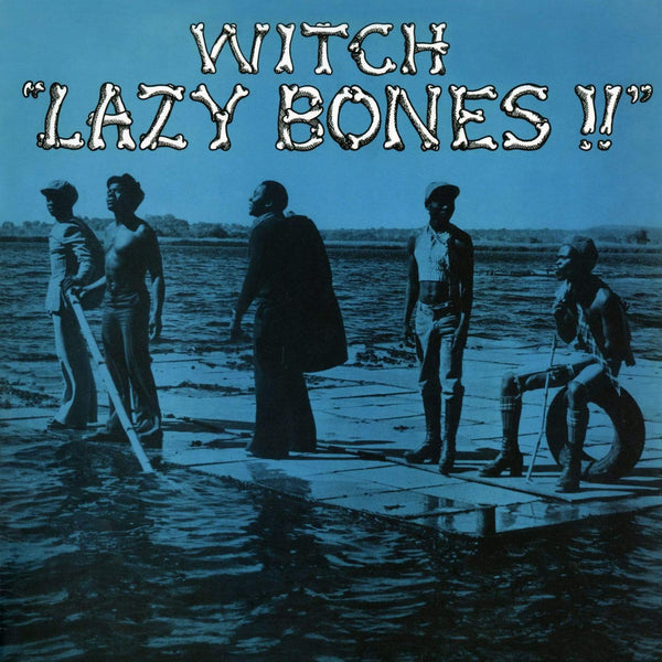 Witch - Lazy Bones (LP) Now-Again Records