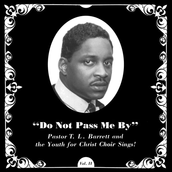 Pastor T.L. Barrett And The Youth For Christ Choir - Do Not Pass Me By (LP - Silver Vinyl) Numero Group