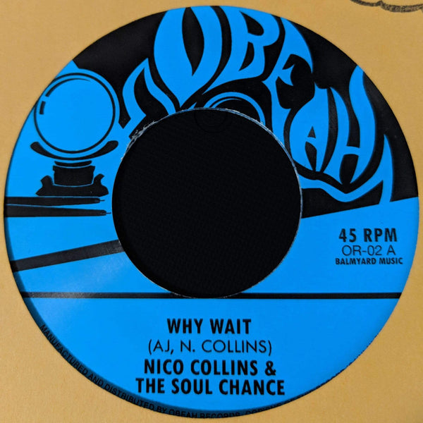 "Nico Collins & The Soul Chance - Why Wait b/w Waiting In The Park (7"")(Digital) Obeah Records"