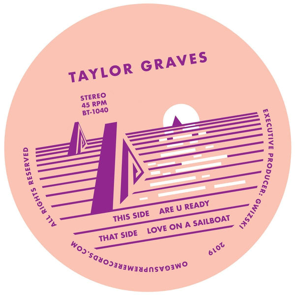 "Taylor Graves - Are U Ready b/w Love On A Sailboat (7"") Omega Supreme"