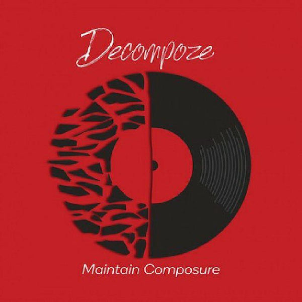 Decompoze - Maintain Composure (LP - Red/Black Splatter Vinyl) Orchestrated Prods
