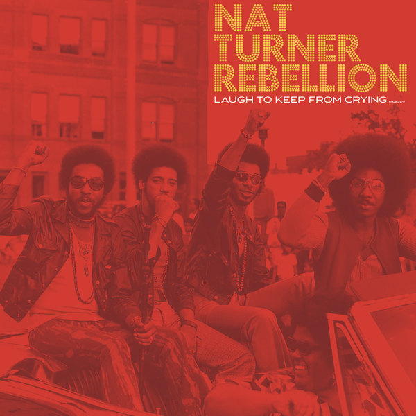 Nat Turner Rebellion - Laugh To Keep From Crying (LP) ORG Music