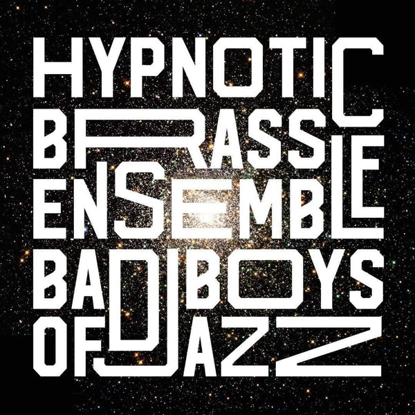 Hypnotic Brass Ensemble - Bad Boys of Jazz (Digital) Pheelco Records